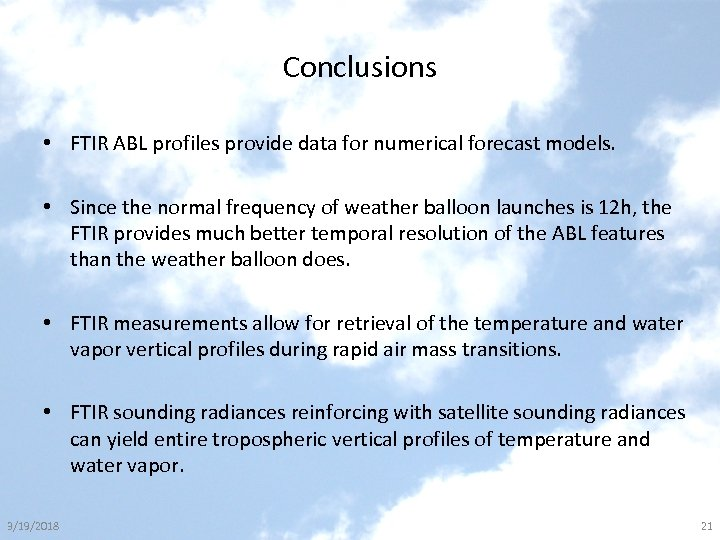 Conclusions • FTIR ABL profiles provide data for numerical forecast models. • Since the