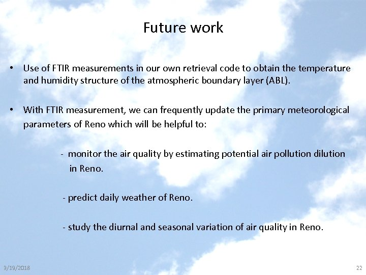 Future work • Use of FTIR measurements in our own retrieval code to obtain