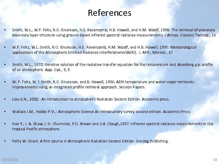 References • Smith, W. L. , W. F. Feltz, R. O. Knuteson, H. E.