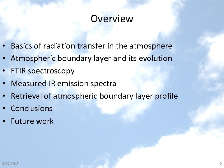 Overview • • Basics of radiation transfer in the atmosphere Atmospheric boundary layer and