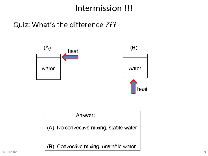 Intermission !!! Quiz: What's the difference ? ? ? (A) heat water (B) water