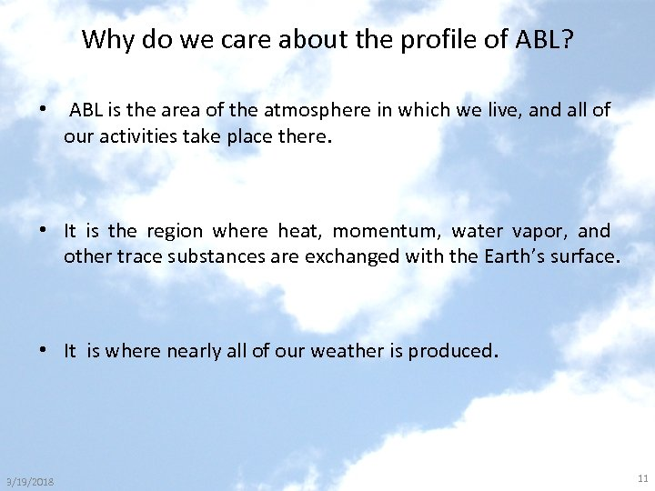 Why do we care about the profile of ABL? • ABL is the area