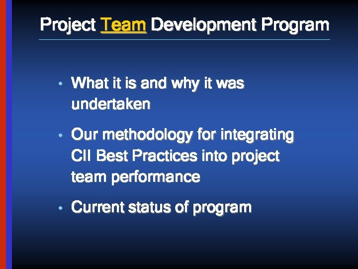 Project Team Development Program • What it is and why it was undertaken •
