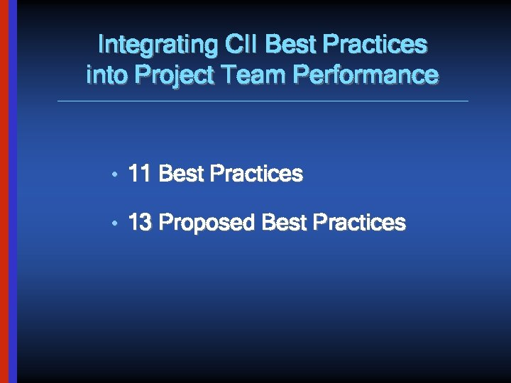 Integrating CII Best Practices into Project Team Performance • 11 Best Practices • 13