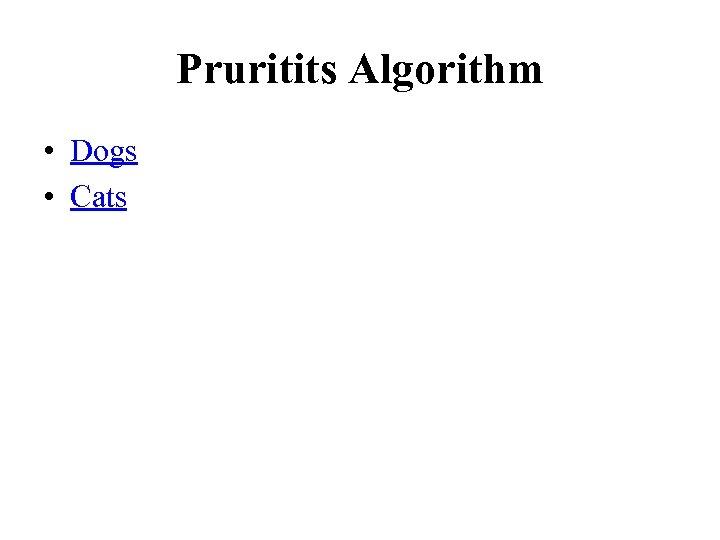 Pruritits Algorithm • Dogs • Cats