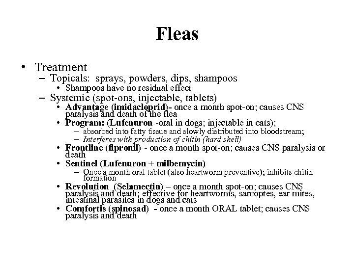 Fleas • Treatment – Topicals: sprays, powders, dips, shampoos • Shampoos have no residual