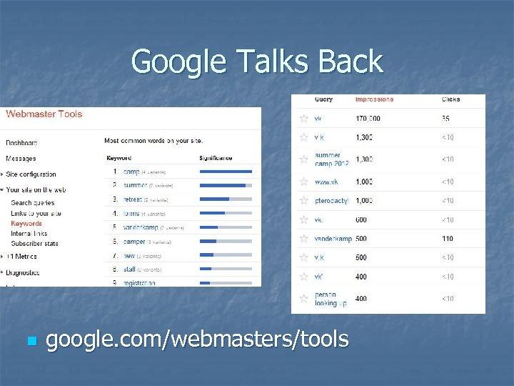 Google Talks Back n google. com/webmasters/tools