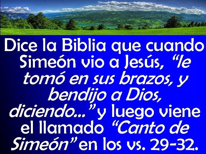 """Dice la Biblia que cuando Simeón vio a Jesús, """"le tomó en sus brazos,"""