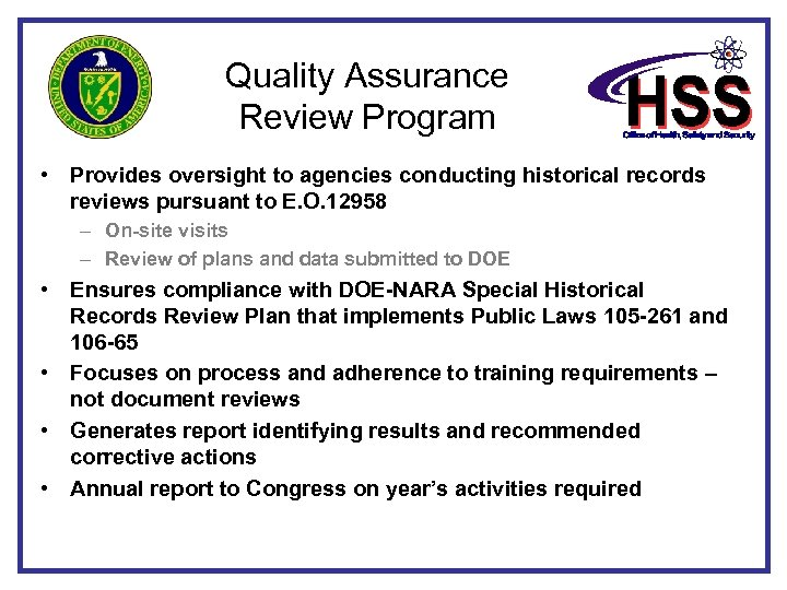 Quality Assurance Review Program • Provides oversight to agencies conducting historical records reviews pursuant