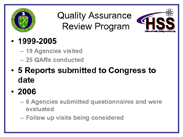 Quality Assurance Review Program • 1999 -2005 – 19 Agencies visited – 25 QARs