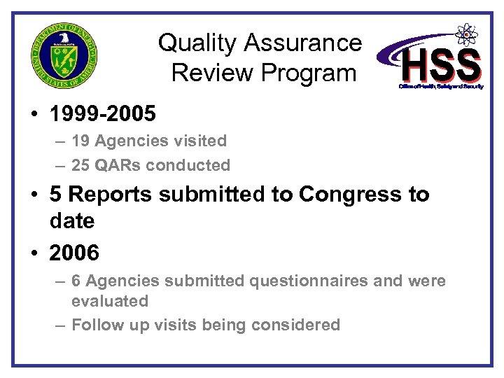 Quality Assurance Review Program • 1999 -2005 – 19 Agencies visited – 25 QARs