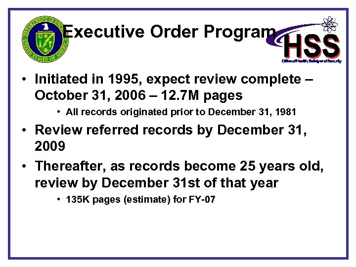Executive Order Program • Initiated in 1995, expect review complete – October 31, 2006