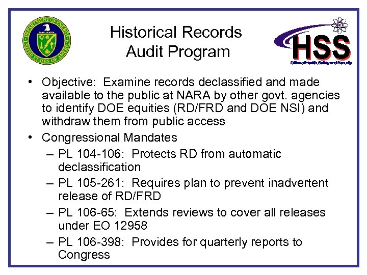 Historical Records Audit Program • Objective: Examine records declassified and made available to the