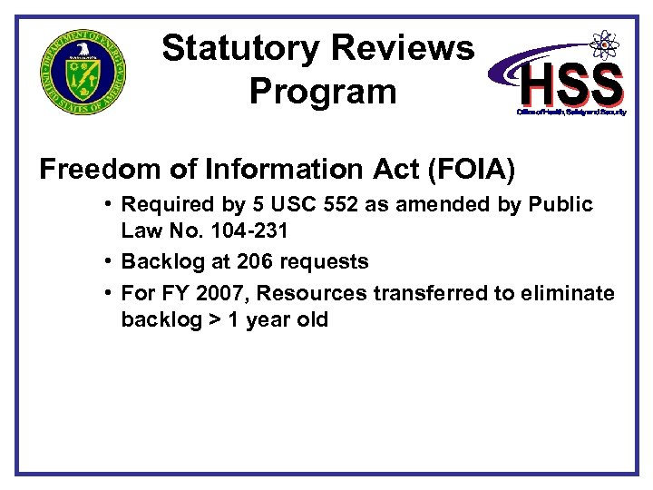 Statutory Reviews Program Freedom of Information Act (FOIA) • Required by 5 USC 552