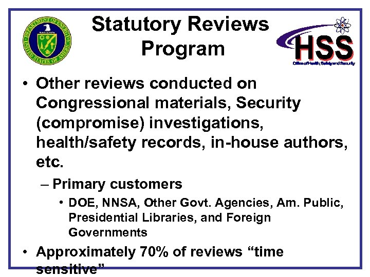 Statutory Reviews Program • Other reviews conducted on Congressional materials, Security (compromise) investigations, health/safety
