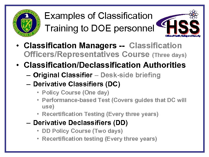 Examples of Classification Training to DOE personnel • Classification Managers -- Classification Officers/Representatives Course