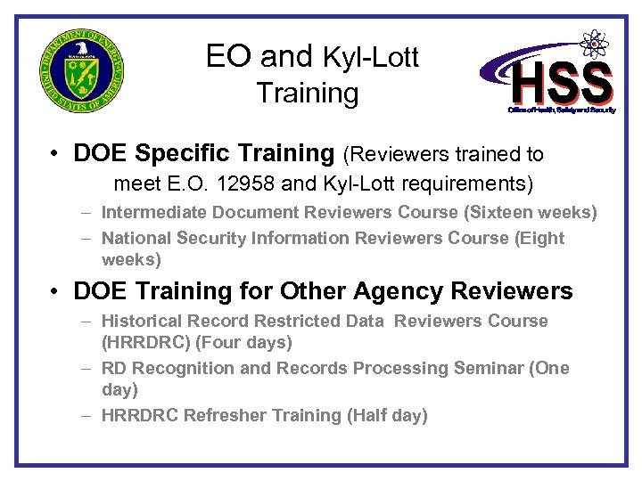 EO and Kyl-Lott Training • DOE Specific Training (Reviewers trained to meet E.