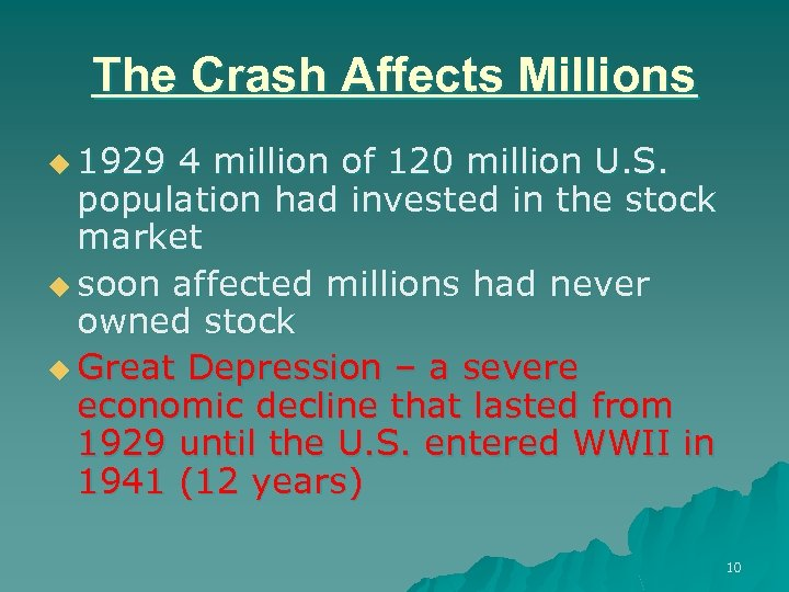 The Crash Affects Millions u 1929 4 million of 120 million U. S. population