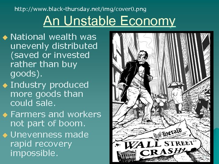 http: //www. black-thursday. net/img/cover 0. png An Unstable Economy National wealth was unevenly distributed