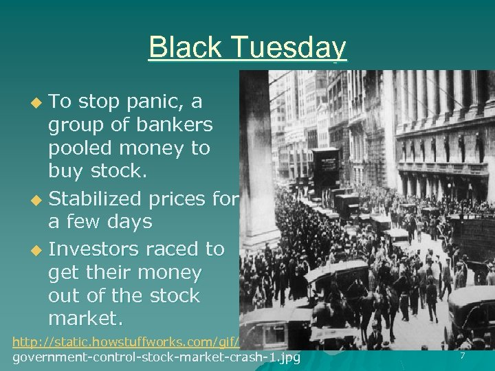 Black Tuesday To stop panic, a group of bankers pooled money to buy stock.