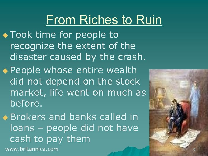 From Riches to Ruin u Took time for people to recognize the extent of