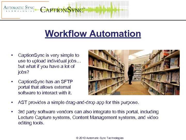 Workflow Automation • Caption. Sync is very simple to use to upload individual jobs…