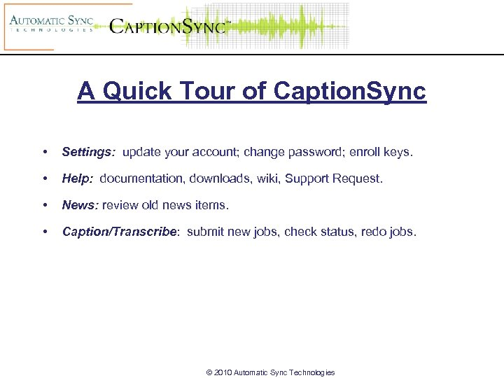 A Quick Tour of Caption. Sync • Settings: update your account; change password; enroll