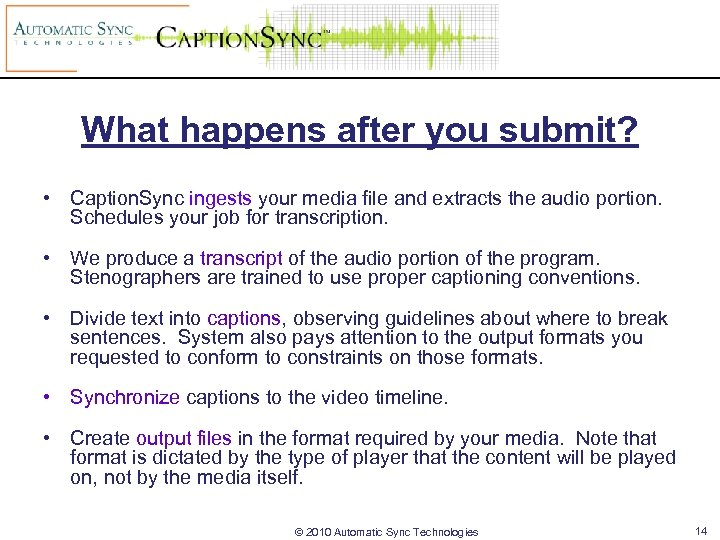 What happens after you submit? • Caption. Sync ingests your media file and extracts