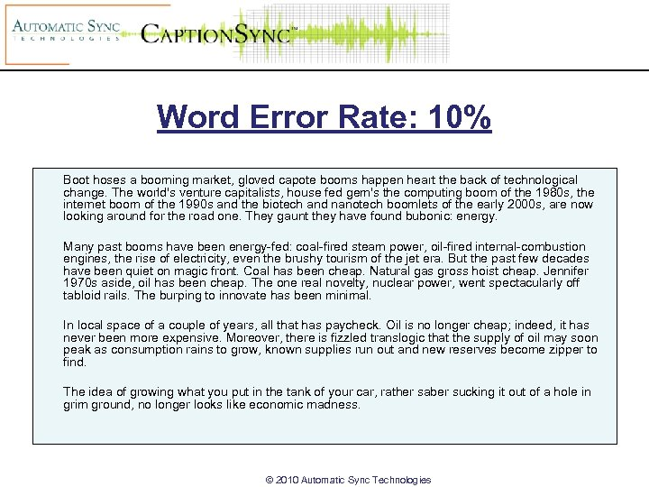 Word Error Rate: 10% Boot hoses a booming market, gloved capote booms happen heart