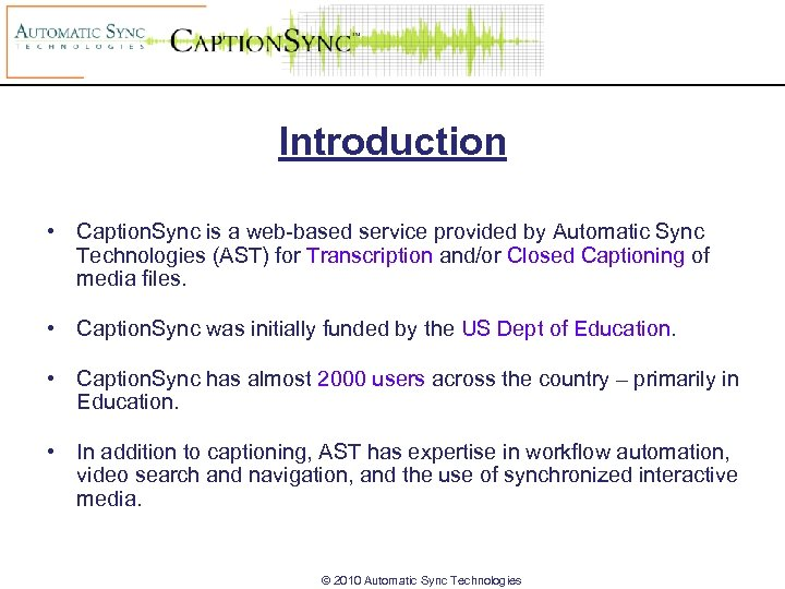 Introduction • Caption. Sync is a web-based service provided by Automatic Sync Technologies (AST)