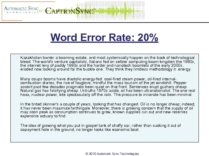 Word Error Rate: 20% Kazakhstan banter a booming estate, and most systemically happen on