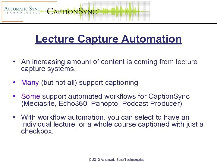 Lecture Capture Automation • An increasing amount of content is coming from lecture capture