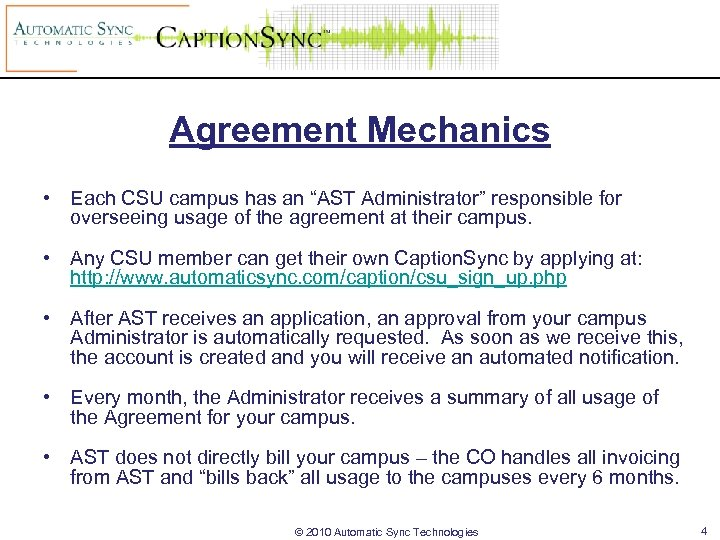 "Agreement Mechanics • Each CSU campus has an ""AST Administrator"" responsible for overseeing usage"