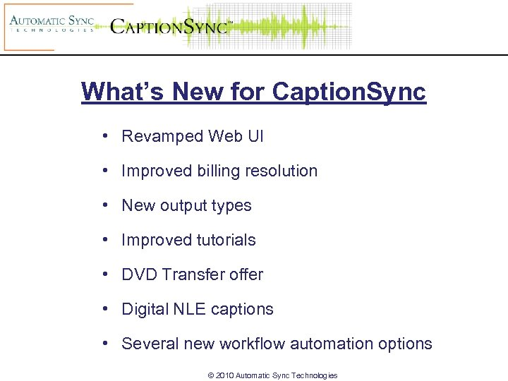 What's New for Caption. Sync • Revamped Web UI • Improved billing resolution •