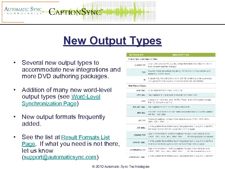 New Output Types • Several new output types to accommodate new integrations and more