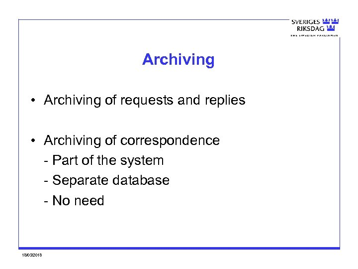 Archiving • Archiving of requests and replies • Archiving of correspondence - Part of