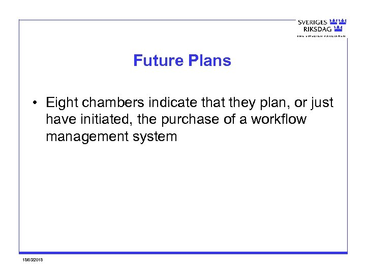 Future Plans • Eight chambers indicate that they plan, or just have initiated, the
