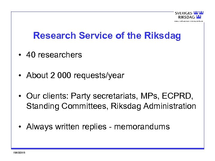 Research Service of the Riksdag • 40 researchers • About 2 000 requests/year •
