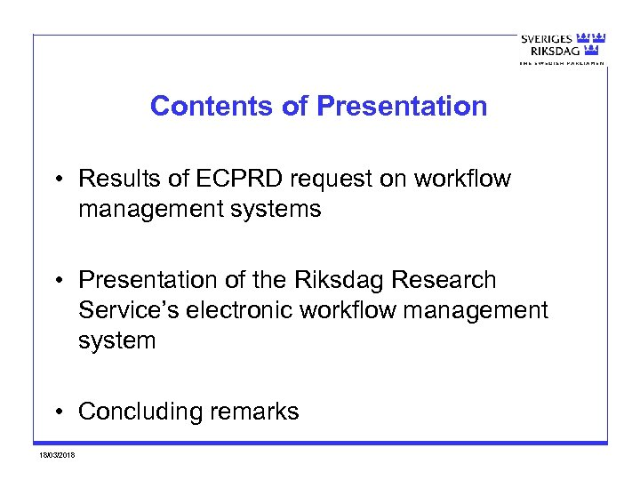 Contents of Presentation • Results of ECPRD request on workflow management systems • Presentation
