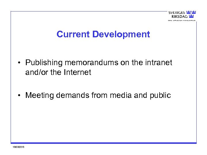 Current Development • Publishing memorandums on the intranet and/or the Internet • Meeting demands
