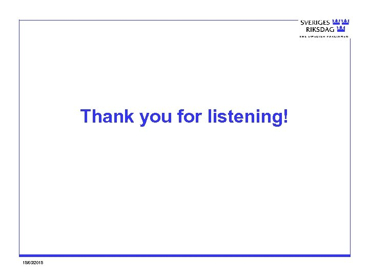 Thank you for listening! 18/03/2018