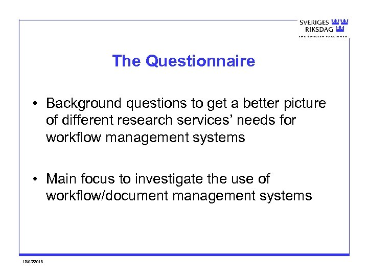 The Questionnaire • Background questions to get a better picture of different research services'