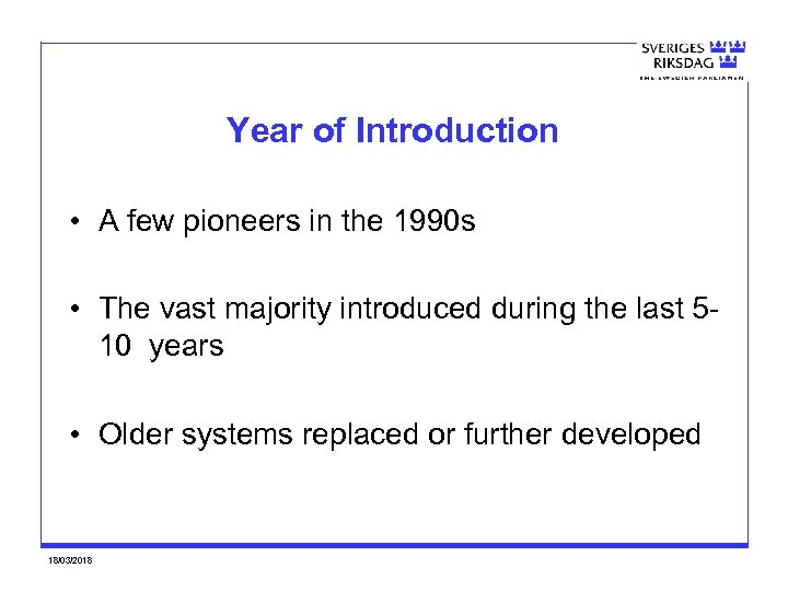 Year of Introduction • A few pioneers in the 1990 s • The vast