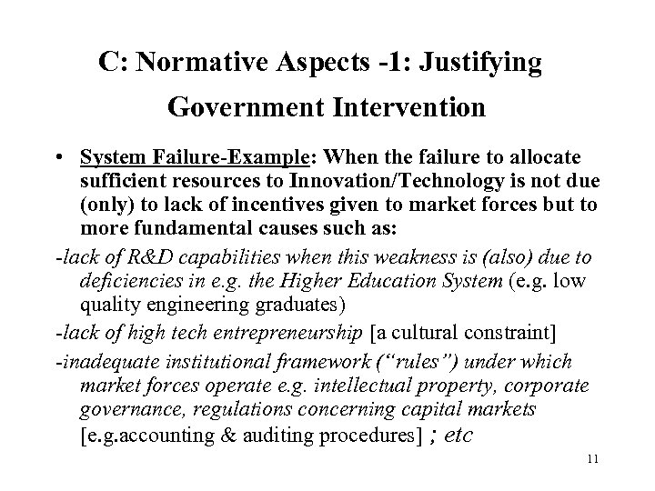 C: Normative Aspects -1: Justifying Government Intervention • System Failure-Example: When the failure to
