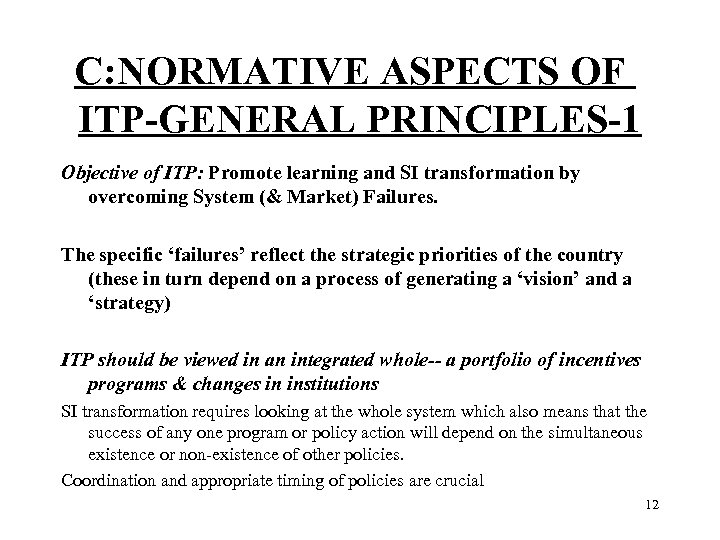 C: NORMATIVE ASPECTS OF ITP-GENERAL PRINCIPLES-1 Objective of ITP: Promote learning and SI transformation