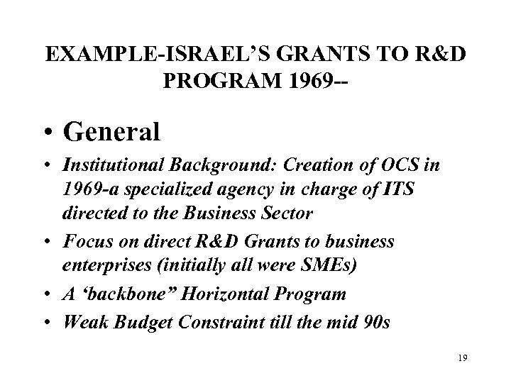 EXAMPLE-ISRAEL'S GRANTS TO R&D PROGRAM 1969 -- • General • Institutional Background: Creation of