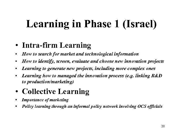 Learning in Phase 1 (Israel) • Intra-firm Learning • • How to search for