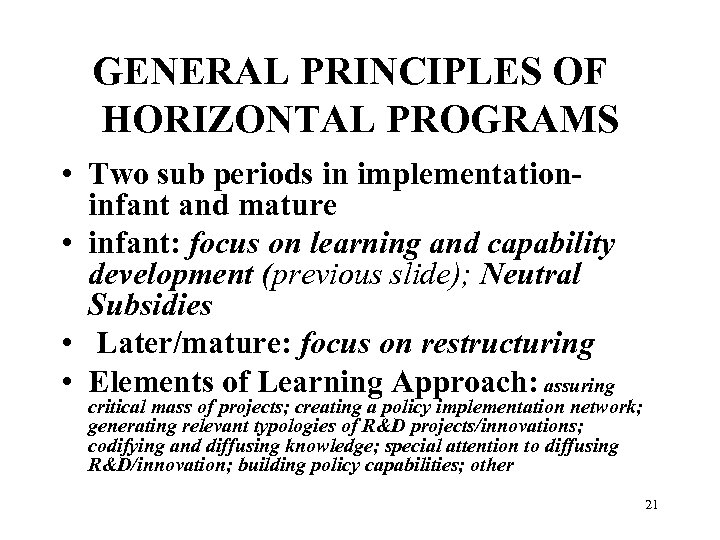 GENERAL PRINCIPLES OF HORIZONTAL PROGRAMS • Two sub periods in implementationinfant and mature •