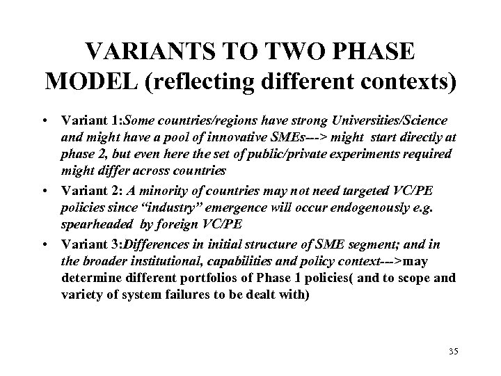 VARIANTS TO TWO PHASE MODEL (reflecting different contexts) • Variant 1: Some countries/regions have