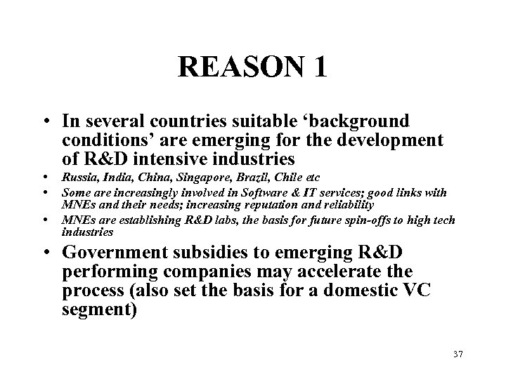 REASON 1 • In several countries suitable 'background conditions' are emerging for the development